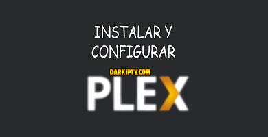 ¿Cómo instalar y configurar Plex?